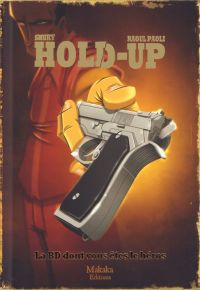 Hold-up T3 : La BD dont vous êtes le héros (0), bd chez Makaka éditions de Shuky, Paoli