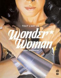 Tout l'art de Wonder Woman : Amazon hero icon (0), comics chez Urban Comics de Greenberger, Collectif, Ross