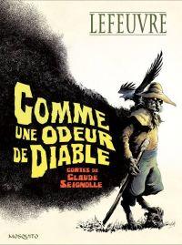 Comme une odeur de diable : Contes de Claude Seignolle (0), bd chez Mosquito de Lefeuvre, Seignolle