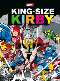 King-Size Kirby, comics chez Panini Comics de Kirby, Simon, Lee, Ayers, Ditko, Liederman, Colletta, Stone, Royer, Sinnott, Giacoia, Roussos