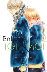 Entre toi & moi T6, manga chez Kana de Tsukishima