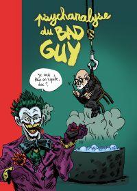 Psychanalyse du Bad Guy, bd chez Vraoum! de Wandrille, Dunhill