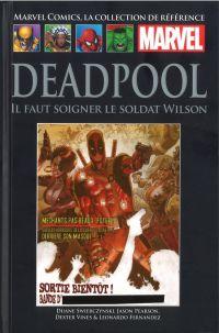 Marvel Comics, la collection de référence T67 : Deadpool - Il faut soigner le soldat Wilson (0), comics chez Hachette de Swierczynski, Pearson, Mounts