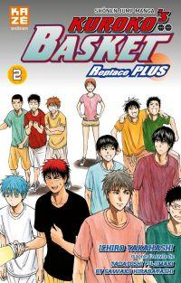 Kuroko's basket Replace PLUS T2, manga chez Kazé manga de  Fujimaki, Hirabayashi, Takahashi