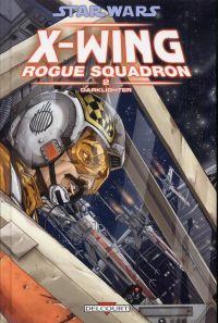 Star Wars - X-Wing Rogue Squadron T2 : Darklighter (0), comics chez Delcourt de Chadwick, Wheatley, Chuckry