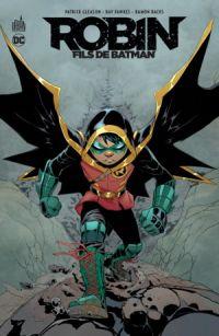 Robin Fils de Batman, comics chez Urban Comics de Fawkes, Gleason, Bachs, Gray, Cox, Lopes, Kalisz