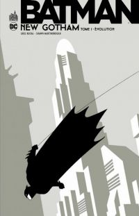Batman New Gotham T1 : Evolution (0), comics chez Urban Comics de Brubaker, Martinbrough, Hester