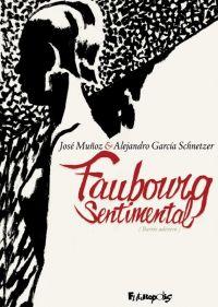 Faubourg sentimental, bd chez Futuropolis de Garcia Schnetzer, Muñoz