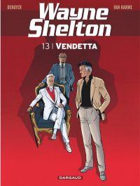 Wayne Shelton T13 : Vendetta (0), bd chez Dargaud de Van Hamme, Denayer, Denoulet