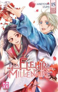 La fleur millénaire T15, manga chez Kazé manga de Kaneyoshi