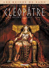 Les Reines de sang – Cléopâtre, la Reine fatale T1, bd chez Delcourt de Gloris, Gloris, Mouclier