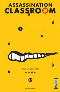 Assassination classroom T17, manga chez Kana de Yusei