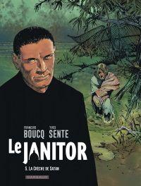 Le janitor T5 : La crèche de Satan (0), bd chez Dargaud de Sente, Boucq, Boucq