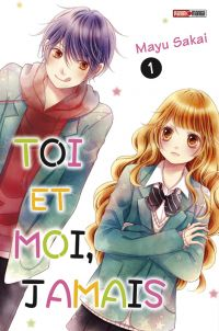 Toi et moi, jamais T1, manga chez Panini Comics de Sakai
