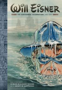 Will Eisner - The Centennial Celebration - 1917-2017, comics chez Dark Horse Comics de Kitchen, Gravett, Lind, Mercier, Eisner