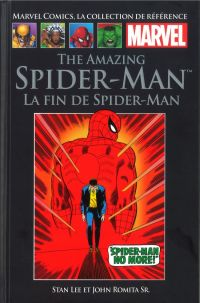 Marvel Comics, la collection de référence T8 : The Amazing Spider-Man - La fin de Spider-Man (0), comics chez Hachette de Lee, Romita Sr, Stain, Wein