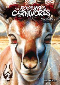 Les royaumes carnivores T2, manga chez Akata de Hata