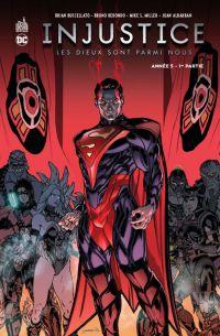 Injustice - Les Dieux sont parmi nous T9 : Année 5 - 1re partie (0), comics chez Urban Comics de Buccellato, Redondo, Derenick, Miller, Coello, Lokus, Nanjan, Yardin