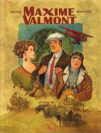 Maxime Valmont T1, bd chez Les éditions du Long Bec de Seiter, Manunta