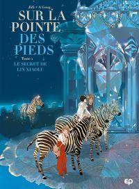 Sur la pointe des pieds T2 : Le secret de Lin Xiaolu (0), bd chez EP Editions de Jidi, A. Geng