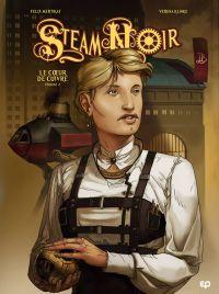 Steam noir T2 : Le coeur de cuivre 2/2 (0), bd chez EP Editions de Mertikat, Klinke, Eirich
