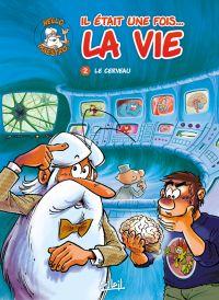 Il était une fois la vie T2 : Le cerveau (0), bd chez Soleil de Gaudin, Minte, Barbaud
