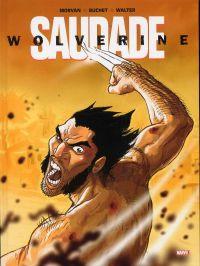 Wolverine - Saudade, comics chez Panini Comics de Morvan, Buchet, Walter