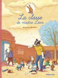 L'Ecole de Zéline : La classe de maître Léon (0), bd chez Sarbacane de Modéré