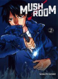 Mushroom T2, manga chez Komikku éditions de Koike