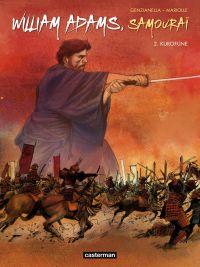 William Adams, Samuraï T2 : Kurofune (0), bd chez Casterman de Mariolle, Genzianella, Alquier