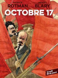 Octobre 17, bd chez Delcourt de Rotman, Blary