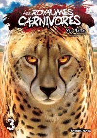 Les royaumes carnivores T3, manga chez Akata de Hata