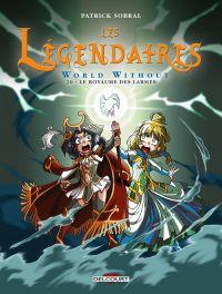 Les Légendaires – cycle World Without, T20 : World Without : Le Royaume des larmes (0), bd chez Delcourt de Sobral