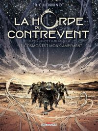 La Horde du contrevent T1 : Horde du contrevent T1 - Le Cosmos est mon campement (0), bd chez Delcourt de Henninot, Georges