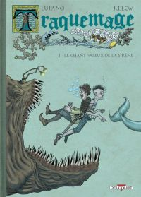 Traquemage T2 : Le chant vaseux de la sirène (0), bd chez Delcourt de Lupano, Relom, Degreef
