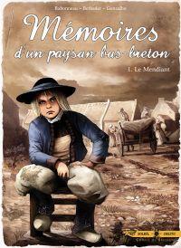 Mémoires d'un paysan Bas-Breton T1 : Le Mendiant (0), bd chez Soleil de Betbeder, Babonneau, Gonzalbo