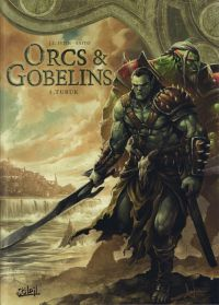 Orcs et Gobelins T1 : Turuk (0), bd chez Soleil de Istin, Saito