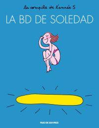 La BD de Soledad T5, bd chez Rue de Sèvres de Bravi