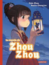 Le Monde de Zhou Zhou, manga chez Casterman de Chang'an, Zhao