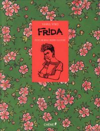 Frida Kahlo - Petit journal intime illustré : Petit journal intime illustré (0), bd chez Chêne de Vinci