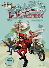 Spirou et Fantasio : Les folles aventures de Spirou (0), bd chez Dupuis de Vehlmann, Yoann, Croix, Hubert