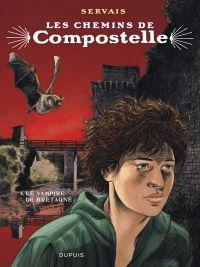 Les Chemins de Compostelle T4 : Le vampire de Bretagne (0), bd chez Dupuis de Servais, Raives