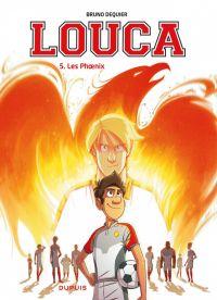 Louca T5 : Les phoenix (0), bd chez Dupuis de Dequier