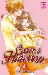 Cœur de hérisson T4, manga chez Kazé manga de Hinachi