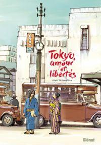 Tokyô, amour et libertés, manga chez Glénat de Takahama