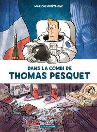 Dans la combi de Thomas Pesquet, bd chez Dargaud de Montaigne