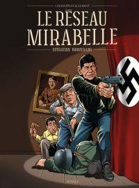Le réseau Mirabelle : Opération boomerang (0), bd chez Jungle de Chanoinat, Loirat
