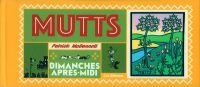 Mutts T2 : Dimanches après-midi (0), comics chez Les Rêveurs de McDonnell