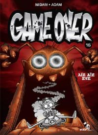 Game Over T16 : Aïe aïe eye (0), bd chez Glénat de Midam, Adam, BenBK