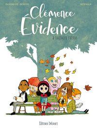 Clémence évidence : Clémence Evidence a toujours raison (0), bd chez Delcourt de Bonini, Merwan